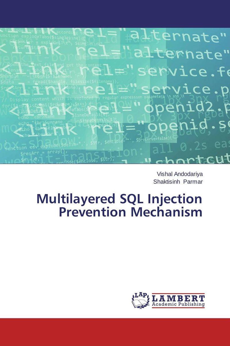 Multilayered SQL Injection Prevention Mechanism ( 9783659680083 )