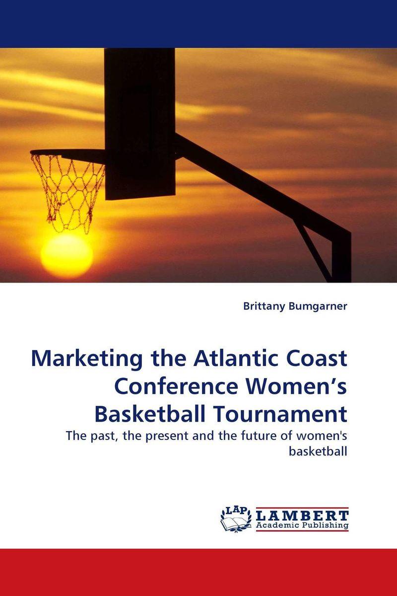 Marketing the Atlantic Coast Conference Women's Basketball Tournament ( 9783838379852 )
