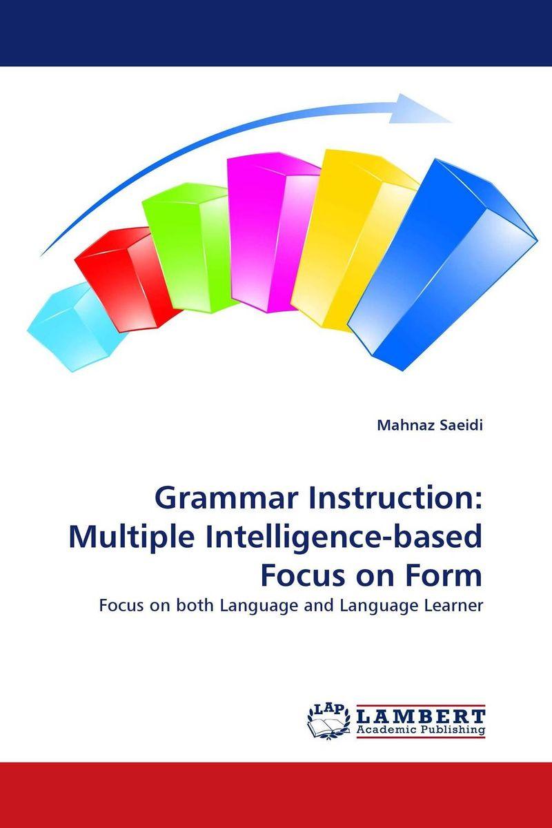Grammar Instruction: Multiple Intelligence-based Focus on Form