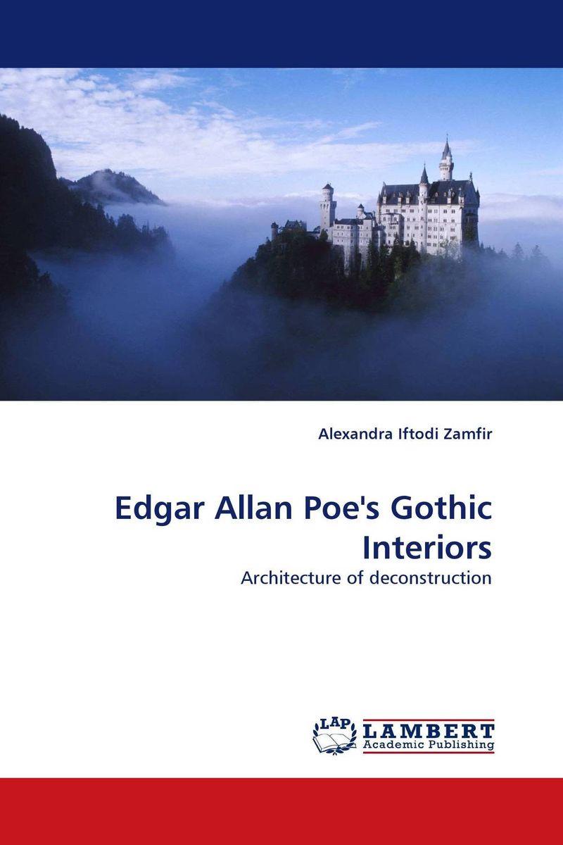 Edgar Allan Poe''s Gothic Interiors