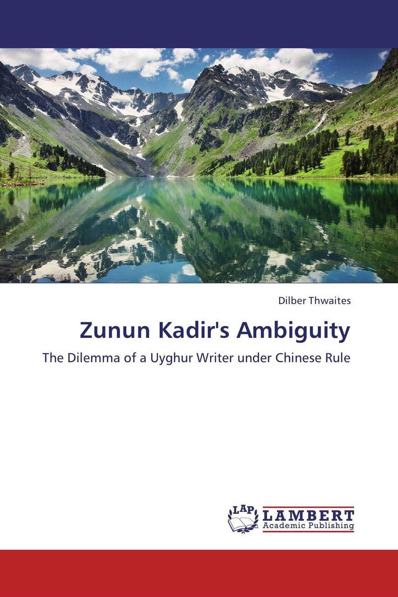 Zunun Kadir's Ambiguity