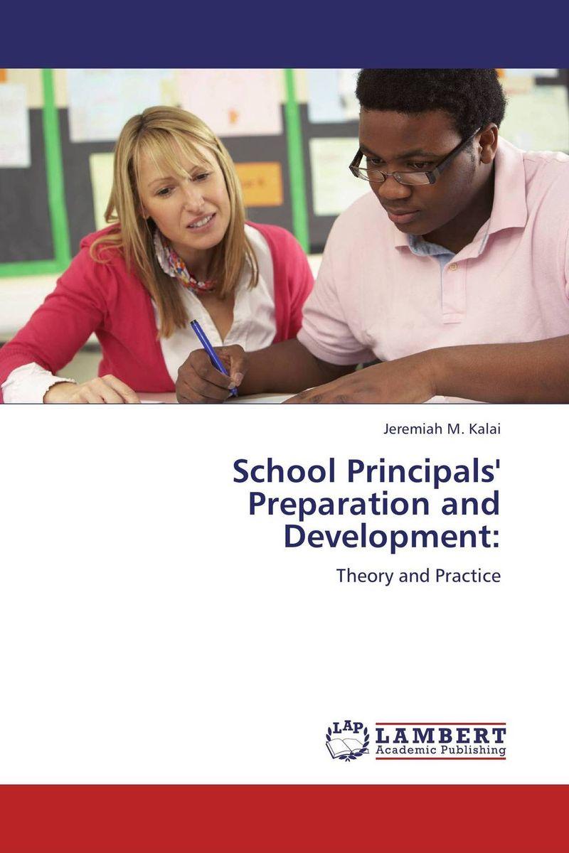 School Principals` Preparation and Development: