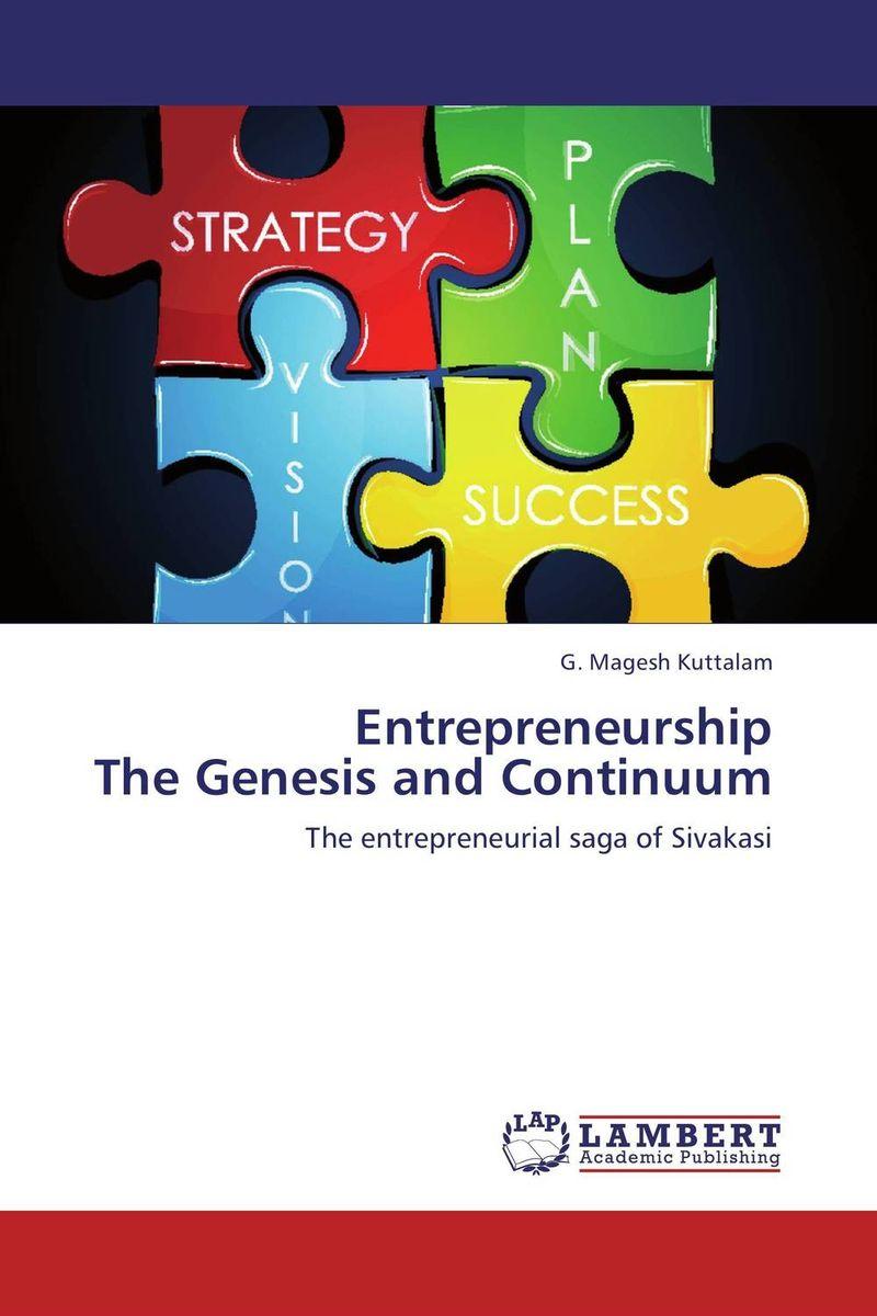 Entrepreneurship The Genesis and Continuum