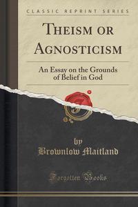 a discussion about logistical agnosticism philosophy