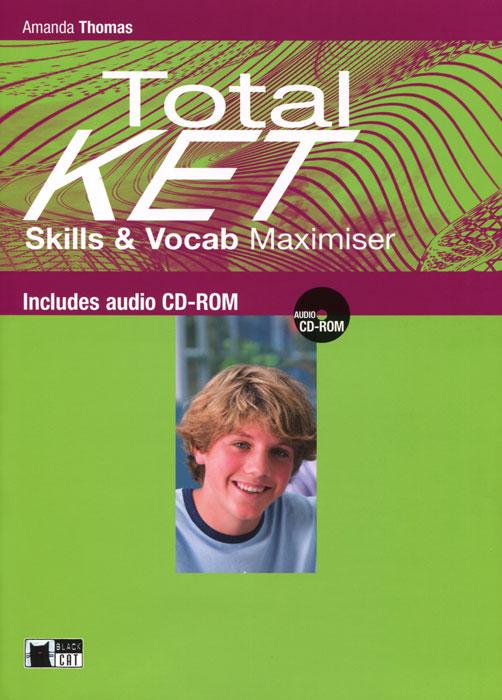 Total Ket: Skills & Vocab Maximiser (+ CD)