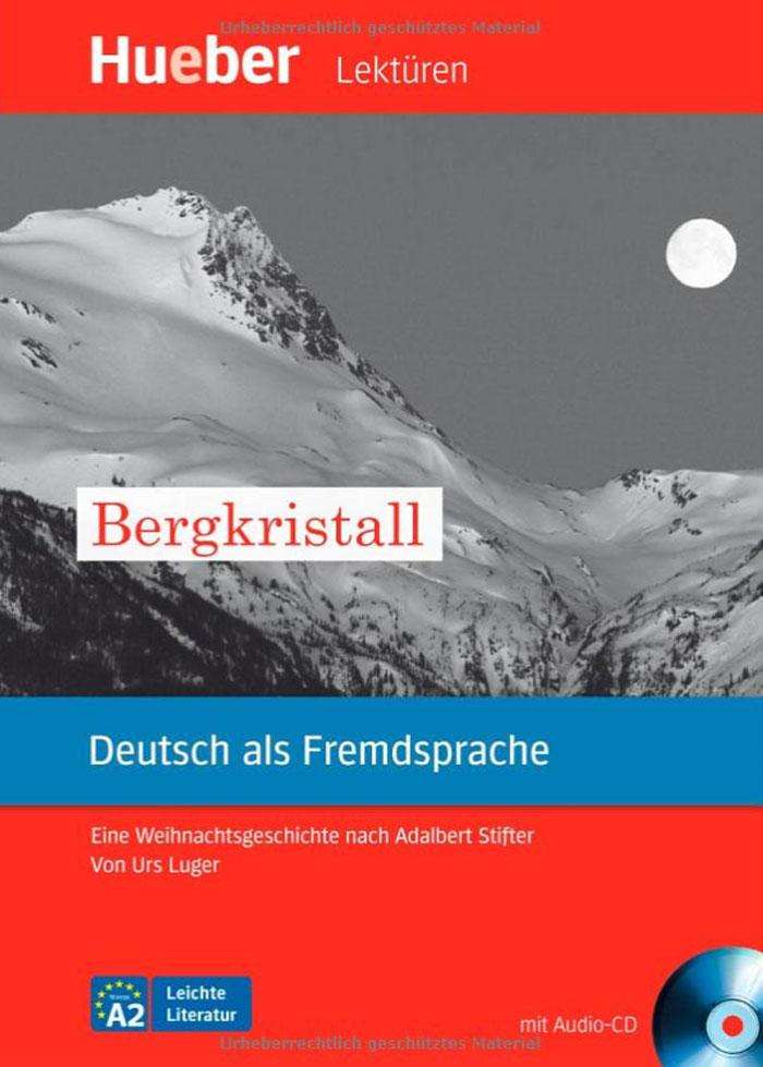 Bergkristall: Deutsch als Fremdsprache: Niveaustufe A2 (+ CD)