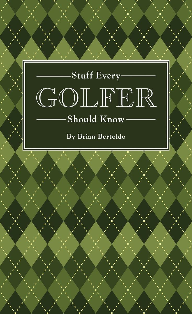 STUFF EVERY GOLFER KNOW ( 9781594747991 )