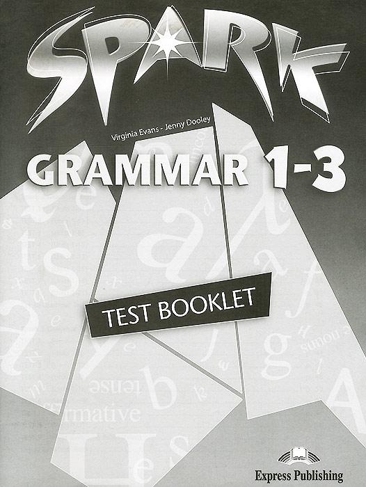 Spark 1-3: Grammar: Test Booklet