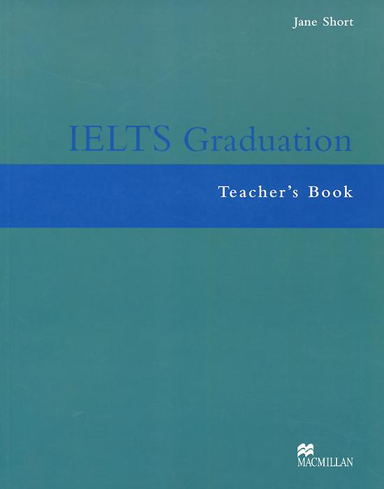 IELTS Graduation: Teacher's Book