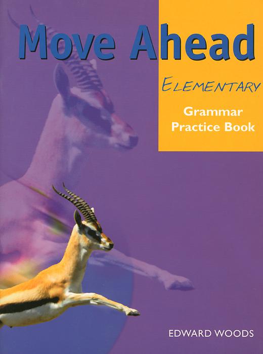 Move Ahead Elementary: Grammar Practice Book