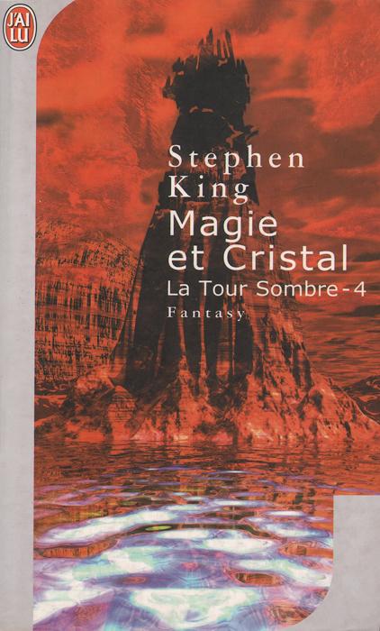 La Tour sombre, tome 4: Magie et Cristal