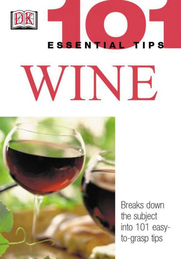 101 Essential Tips: Wine ( 9780789496850 )