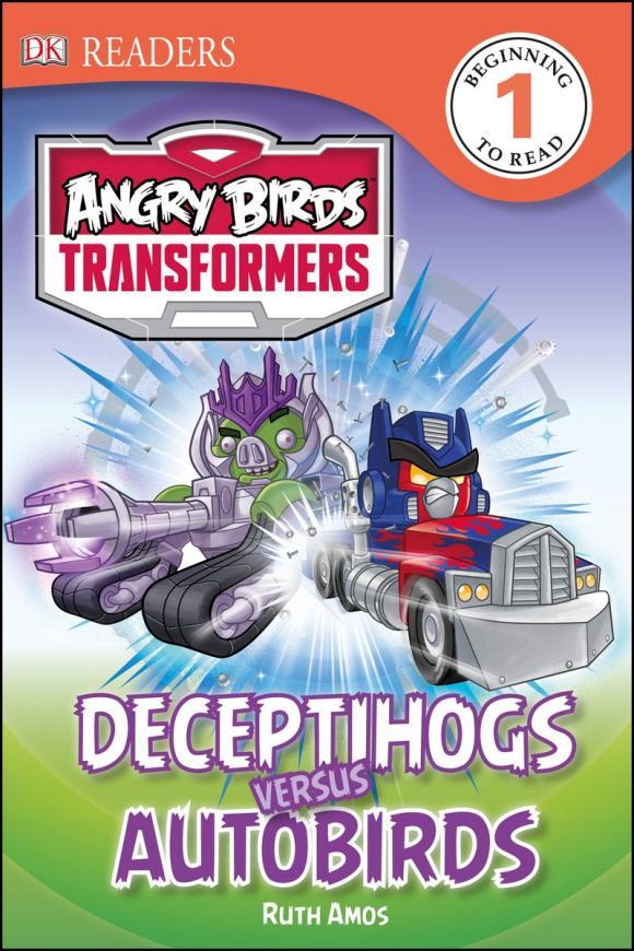 DK Readers L1: Angry Birds Transformers: Deceptihogs versus Autobirds ( 9781465433947 )