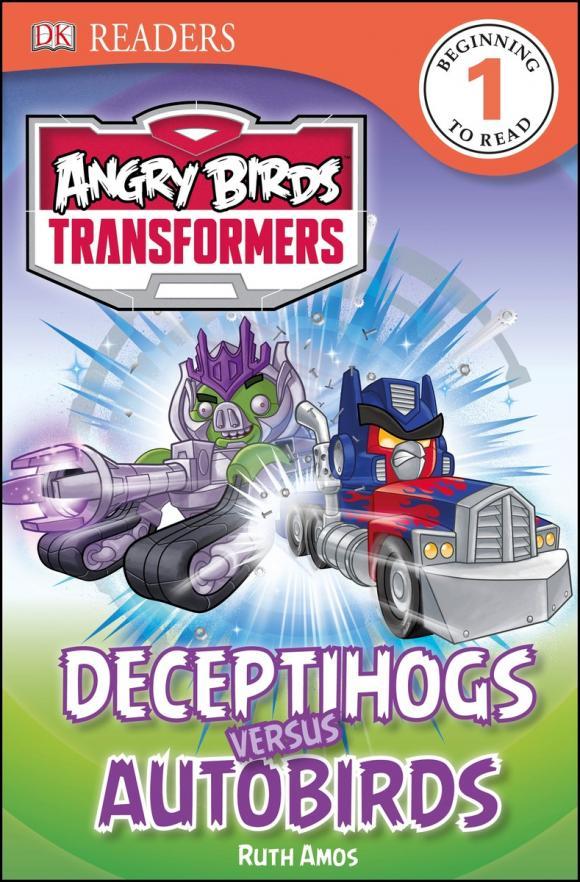 DK Readers L1: Angry Birds Transformers: Deceptihogs versus Autobirds ( 9781465433954 )