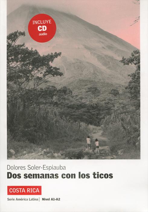 Dos semanas con los ticos: Costa Rica: Nivel A1-A2 (+CD)