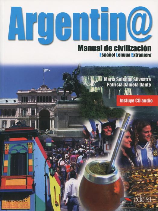 Argentina: Manual de civilizacion (+ CD)