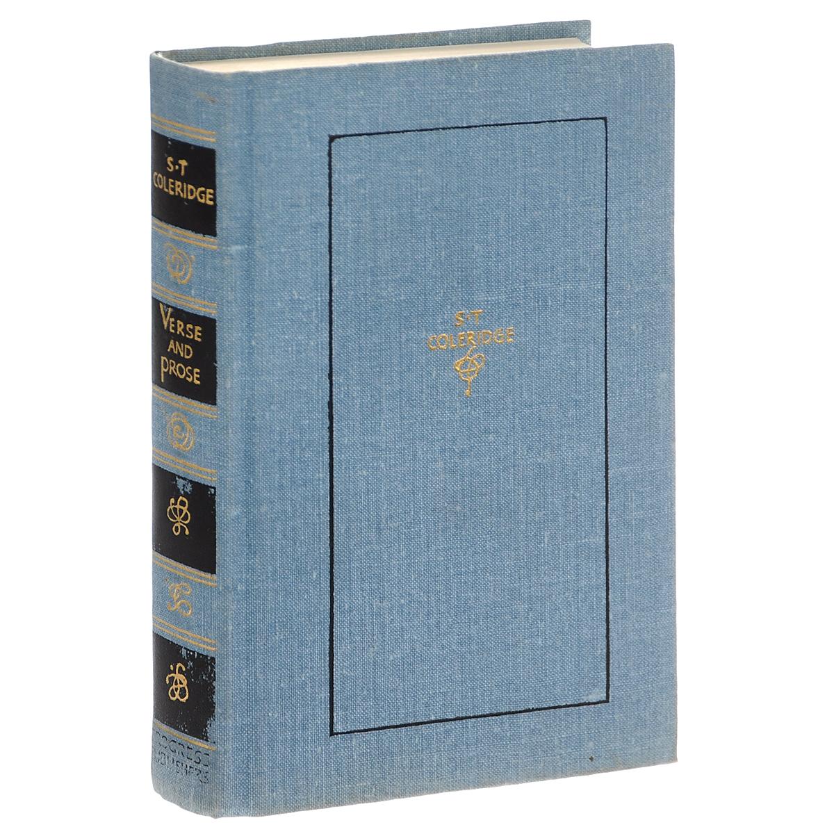 S. T. Coleridge: Verse and Prose