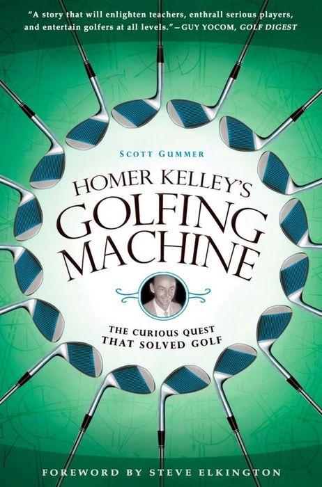 Homer Kelley\'s Golfing Machine ( 9781592405534 )