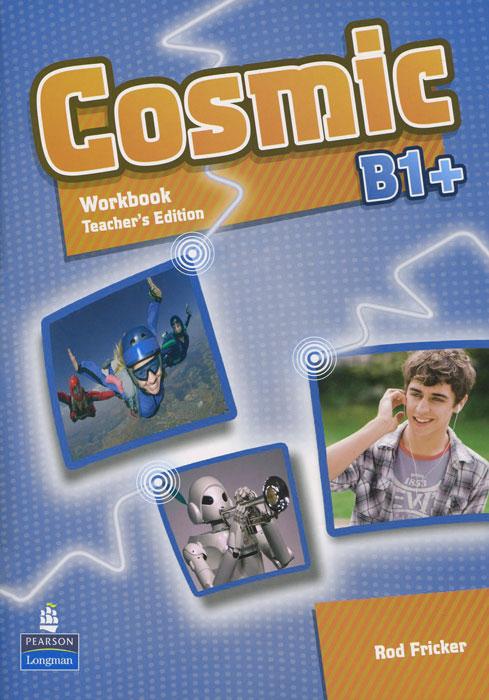 Cosmic: Level B1+: Workbook: Teacher's Edition (+ CD)