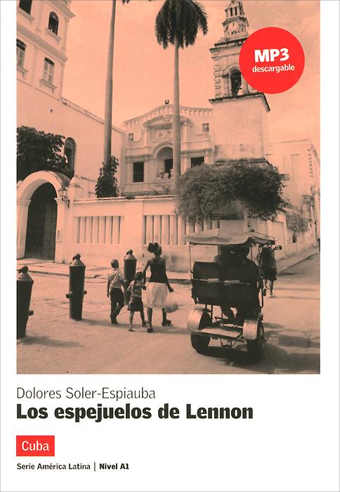 Los espejuelos de Lennon: Cuba: Nivel A1