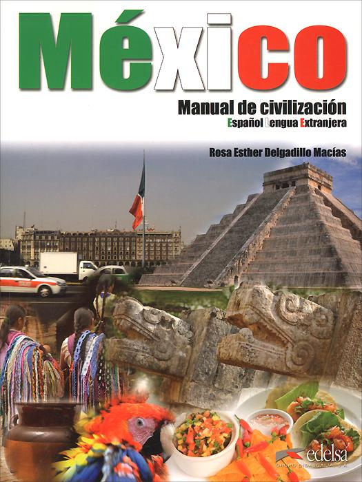 Mexico: Manuel de civilizacion