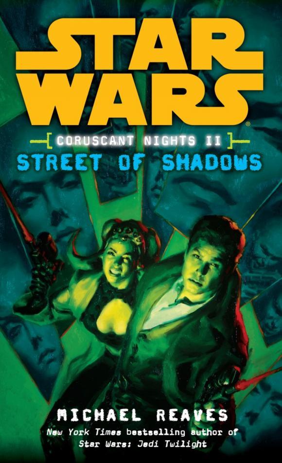 Street of Shadows: Star Wars (Coruscant Nights, Book II)