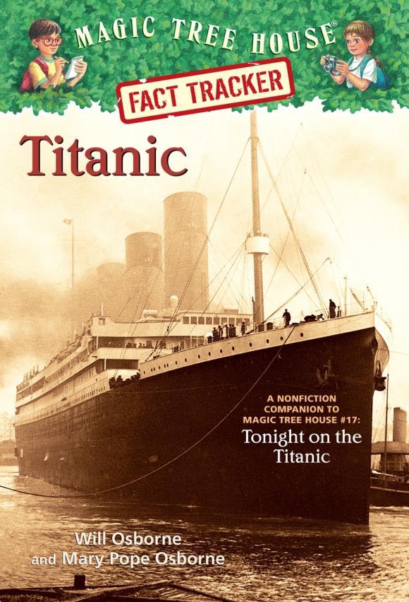 Magic Tree House Fact Tracker #7: Titanic