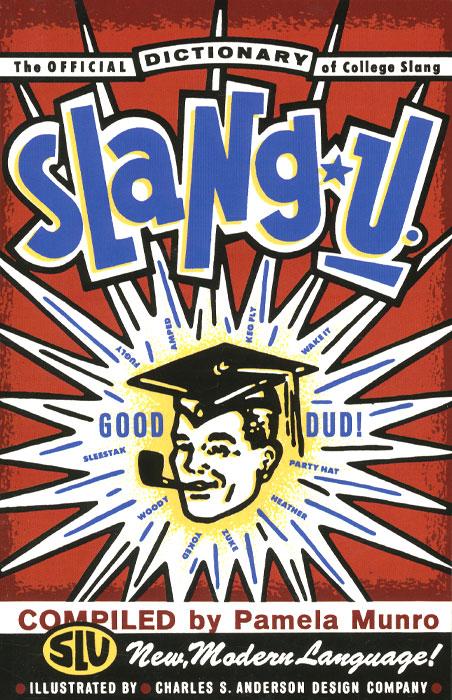 Slang U: A Dictionary of College Slang