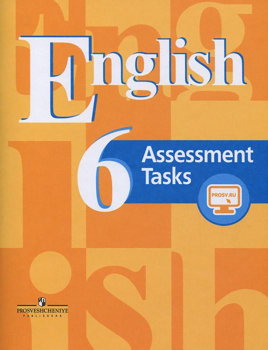 English 6: Assessment Tasks / Английский язык. 6 класс. Контрольные задания