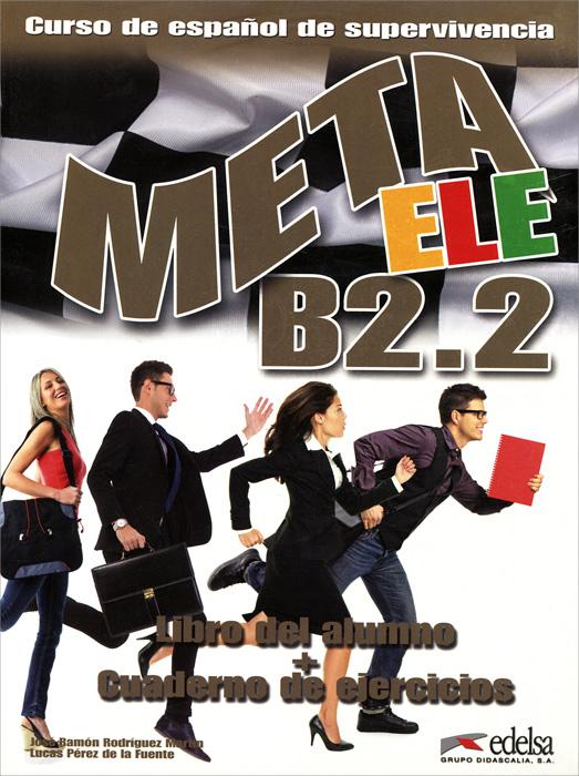 Meta ele: B2.2: Libro del alumno + Cuaderno de ejercicios
