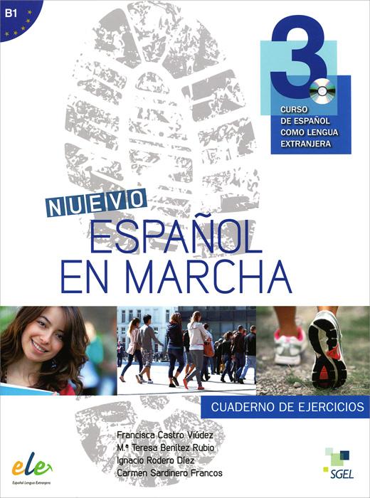 Nuevo espanol en marcha 3: Nivel B1: Cuaderno de ejercicios: (+ CD)