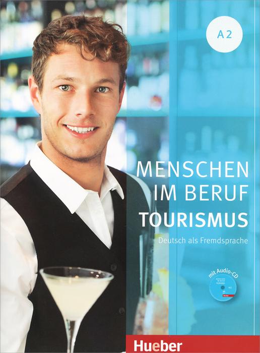 Menschen im beruf: Niveau A2: Tourismus