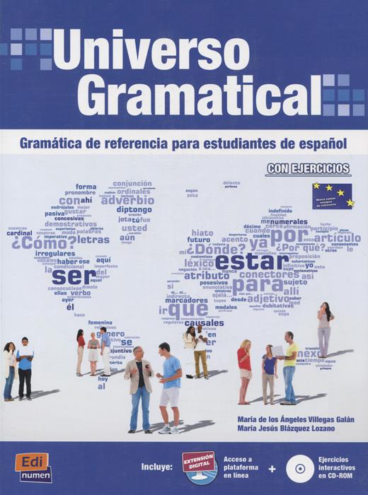 Universo Gramatical: Gramatica de referencia para estudiantes de espanol (+ CD-ROM)