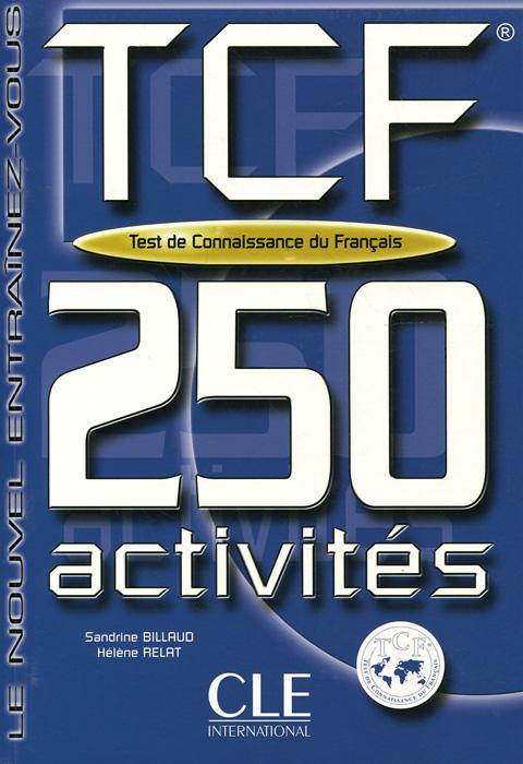 TCF: Test de Connaissance du Francais: 250 Activites