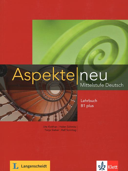Aspekte neu Mittelstufe Deutsch: Lehrbuch B1 plus