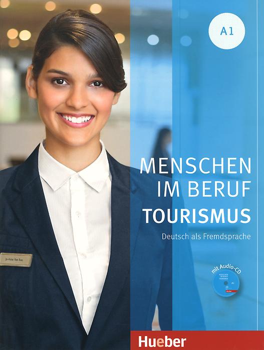 Menschen im Beruf Tourismus A1: Deutsch als Fremdsprache (+ CD)