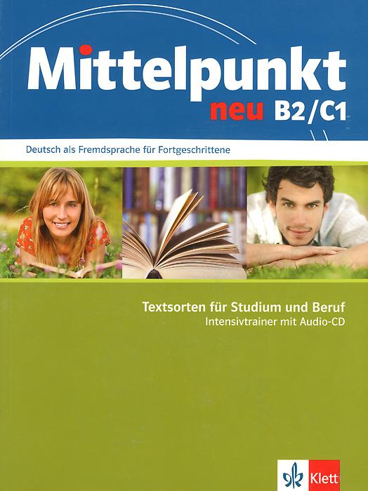 Mittelpunkt neu B2/C1: Intensivtrainer (+ CD)