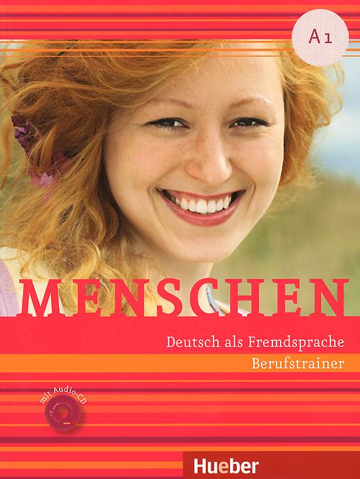 Menschen: Deutsch als Fremdsprache A1: Berufstrainer (+ CD)