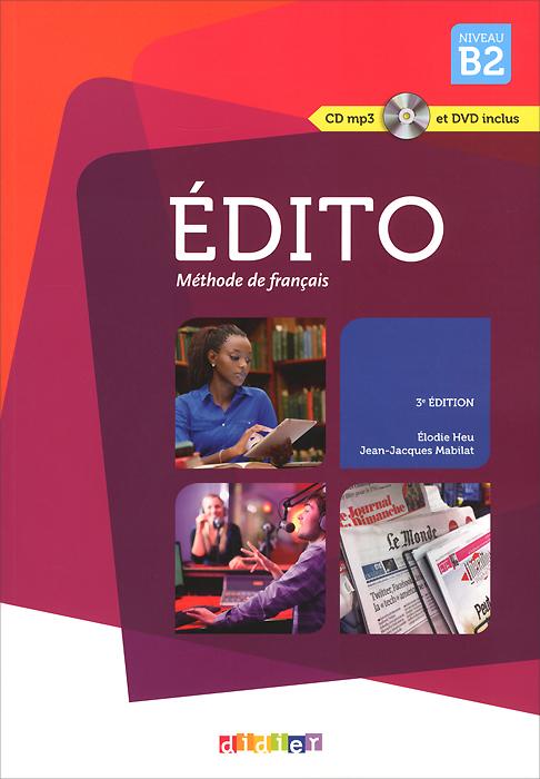 Edito: Methode de francais: Niveau B2 (+ CD, DVD)
