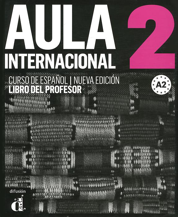Aula Internacional 2: Libro del profesor A2