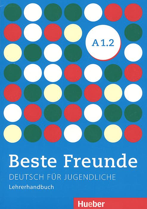 Beste Freunde: Level A 1.2: Deutsche fur jugendliche: Lehrerhandbuch ( 978-3-19-621051-4 )