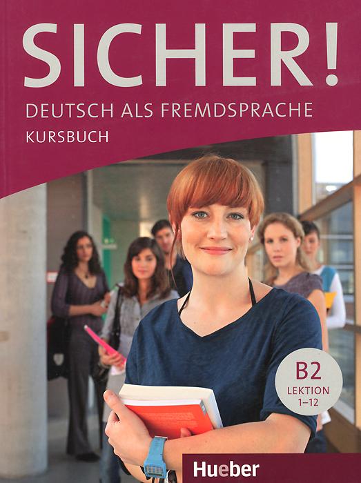 Sicher! B2: Kursbuch