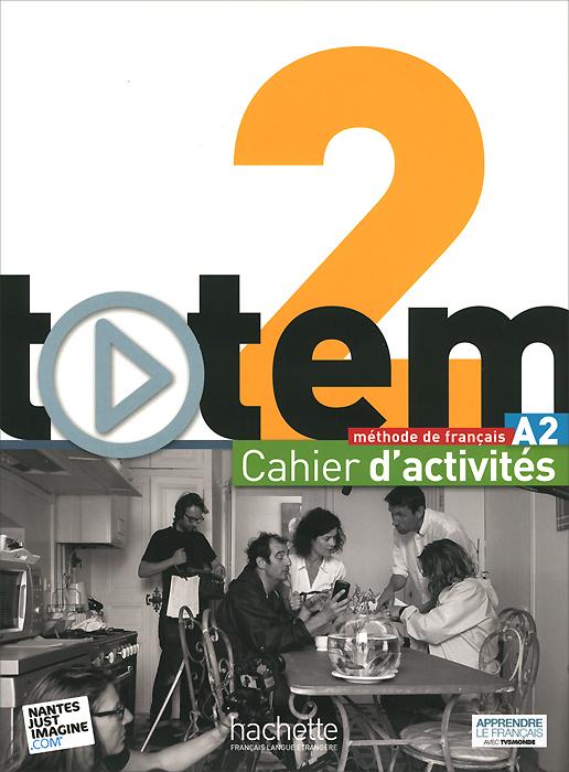 Totem 2: Methode de francaise: A2: Cahier d'activites (+ 2 CD)
