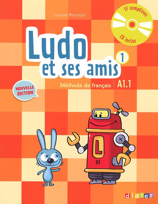 Ludo et ses amis 1: A1.1: Methode de francais (+ CD)