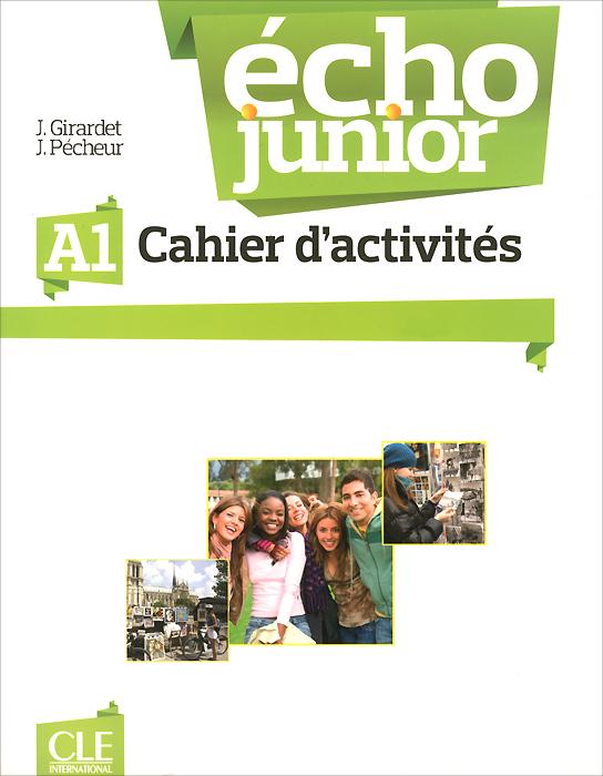 Echo Junior: A1: Cahier d'activites