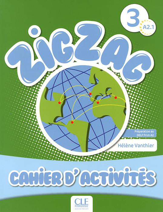 ZigZag 3: Cahier d'activites: Level A 2.1