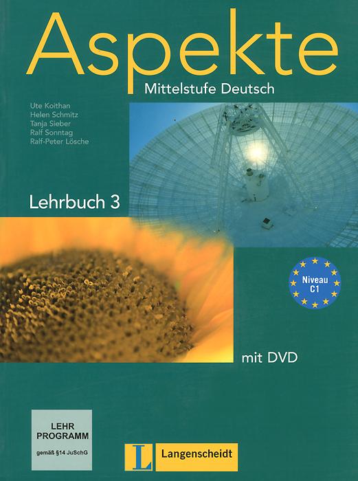 Aspekte Mittelstufe Deutsch: Lehrbuch 3 (+ DVD)