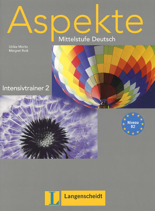 Aspekte B2: Mittelstufe Deutsch: Intensivtrainer 2