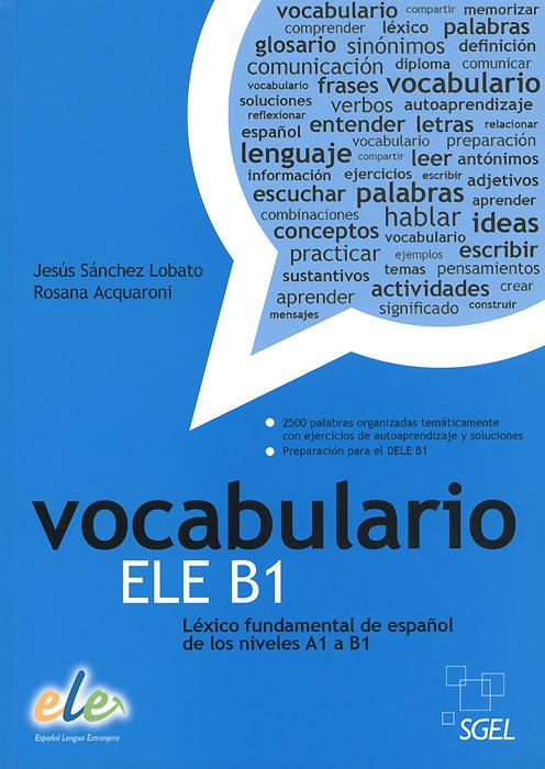 Vocabulario ELE B1: Lexico fundamental de espanol de los niveles A1-B1