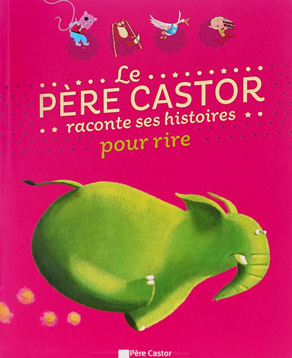 Le Pere Castor raconte ses histoires pour rire